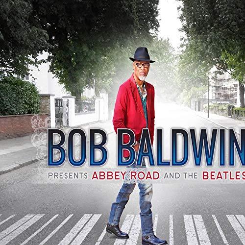 (Bob Baldwin Presents Abbey Road and the)