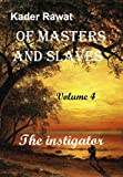 img - for OF MASTERS AND SLAVES VOL. 4 The instigator book / textbook / text book