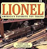 Lionel: America's Favorite Toy Trains, Gerry Souter and Janet Souter, 0760319308