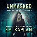 Unmasked Audiobook by EM Kaplan Narrated by TJ Richards