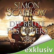 Die Beute des Adlers (Die Rom-Serie 5) | Simon Scarrow