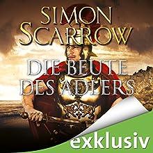 Die Beute des Adlers (Die Rom-Serie 5) Hörbuch von Simon Scarrow Gesprochen von: Reinhard Kuhnert