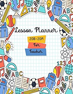 Teacher Planner 2018-2019: Lesson Planner and Record Book