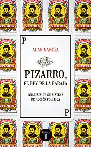 Pizarro, el rey de la baraja. Análisis de su sistema de ...