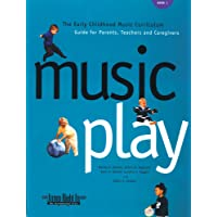 Music Play: The Early Childhood Music Curriculum Guide for Parents Teachers & Caregivers Spiral: 1
