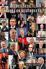 - The Bilderberger Group - Saviors or Destroyers? I Paperback