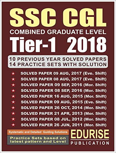SSC CGL COMBINED GRADUATE LEVEL TIER-1 2018 Previous Years Solved Papers (2011 to 2017) Practice Sets with Solutions