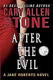 After the Evil: A Jake Roberts Novel