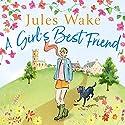 A Girl's Best Friend Hörbuch von Jules Wake Gesprochen von: Emma Powell