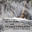 The Legend of Sleepy Hollow and Rip Van Winkle Hörbuch von Washington Irving Gesprochen von: Bob Neufeld