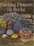 By Lin Wellford - Painting Flowers on Rocks (3/16/99)