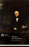 Delphi Complete Works of William Wordsworth (Illustrated) (Delphi Poets Series Book 11)