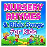 Nursery Rhymes & Bible Songs for Kids - Childrens Music & Hymns & Sunday School Songs for Praise & Christian Worship