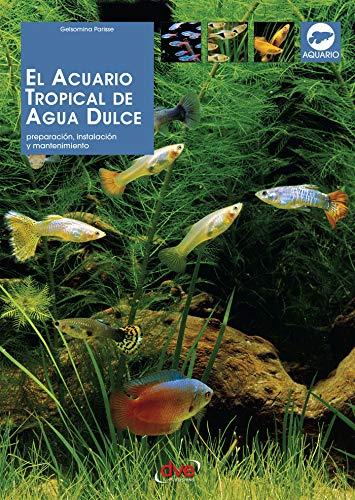 El acuario tropical de agua dulce (Spanish Edition), Gelsomina ...