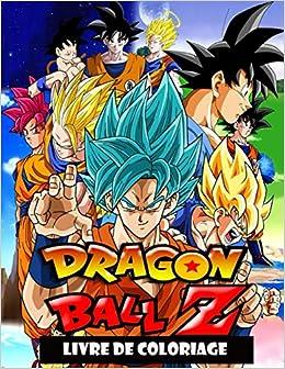 Amazon Fr Dragon Ball Z Livre De Coloriage Livre De Coloriage Pour Enfants Et Adultes Goku Vegeta Krillin Master Roshi Et Bien D Autres Ball Dragon Livres
