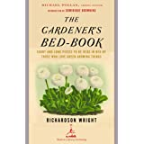 The Gardener's Bed-Book: Short and Long Pieces to Be Read in Bed by Those Who Love Green Growing Things (Modern Library Garde