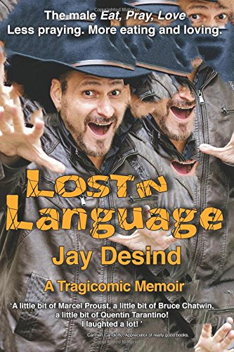 Download Lost in Language: A Tragicomic Memoir of How One Man Failed Language Class in Italy But Found His Voice pdf epub