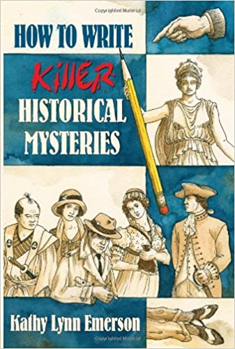 Amazon.com: How To Write Killer Historical Mysteries: The Art and Adventure  of Sleuthing Through the Past (9781880284926): Emerson, Kathy Lynn: Books