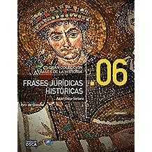 Frases Jurídicas Históricas.: Libro de Bolsillo Frases Jurídicas a través de la Historia. (Spanish Edition)