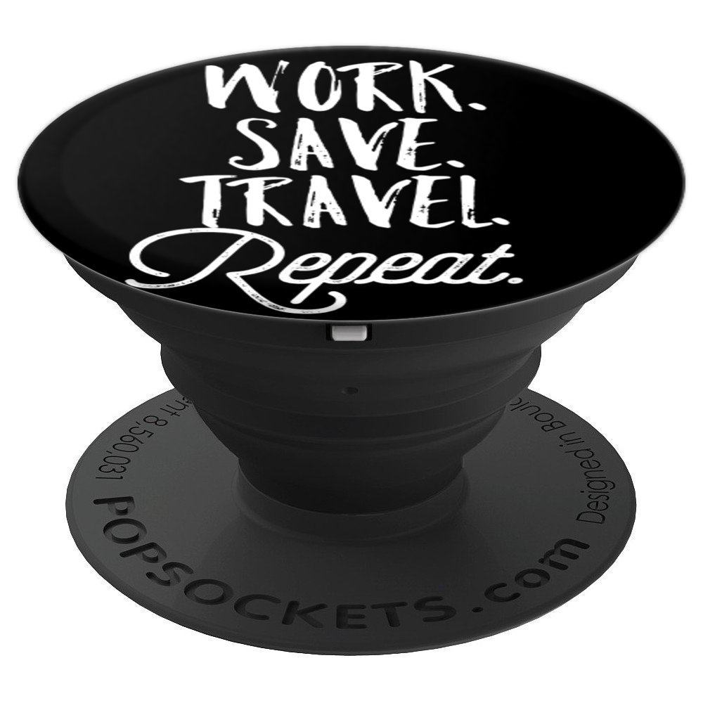 Work Save Travel Repeat - PopSockets Grip and Stand for Phones and Tablets