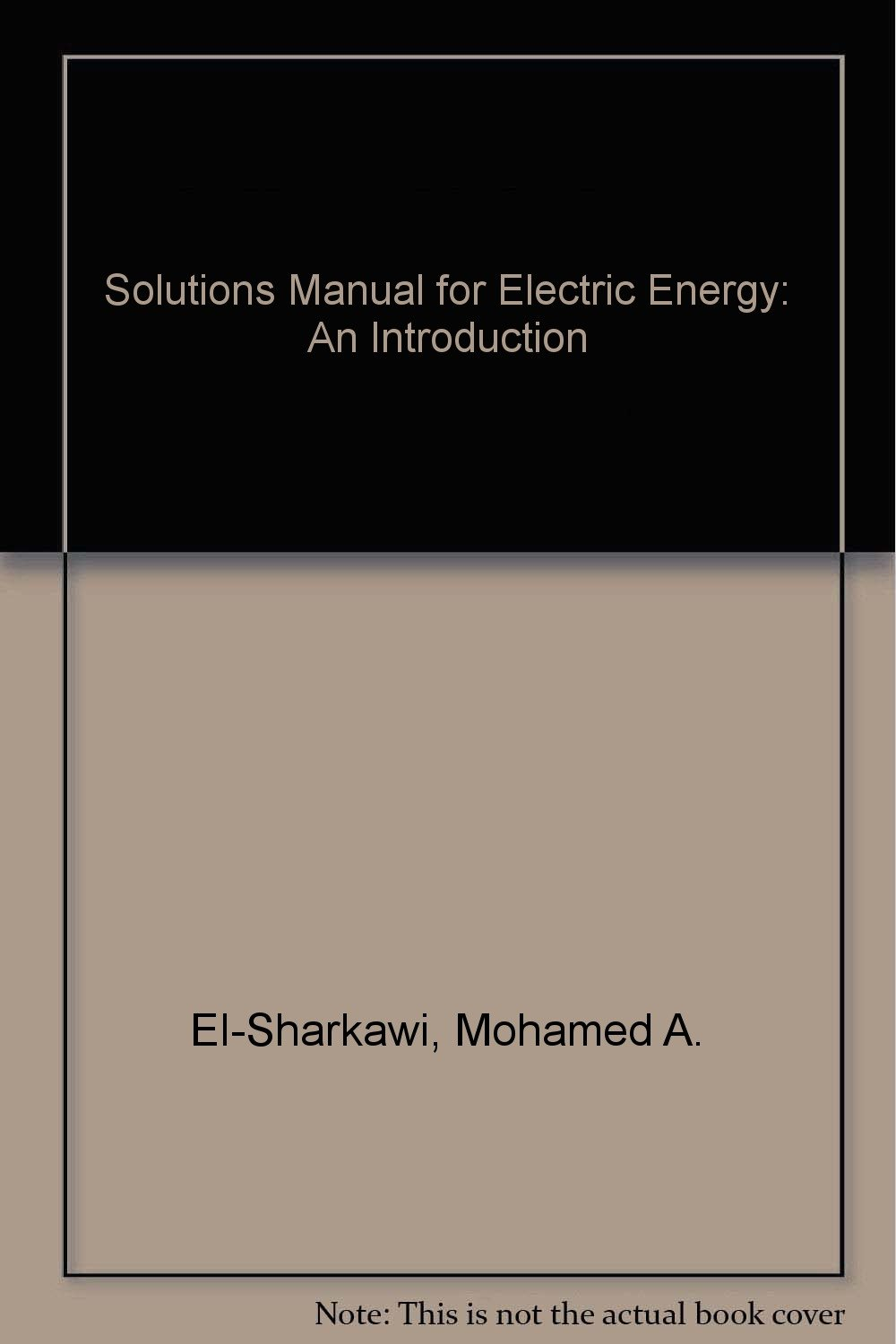 Solutions Manual for Electric Energy: An Introduction: Mohamed A.  El-Sharkawi: 9780849335662: Books - Amazon.ca