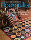 Floorquilts!: Fabric Decoupaged Floorcloths--No-Sew Fun