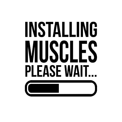 Fitness Quotes | Amazon Com Installing Muscles Please Wait Inspirational Gym