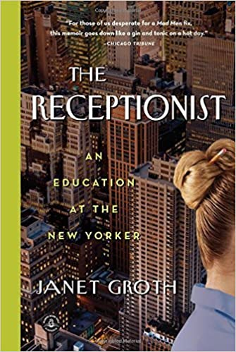 Book The Receptionist: An Education at The New Yorker by Janet Groth (2013-06-11)