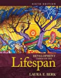 Development Through the Lifespan (6th Edition) (Berk, Lifespan Development Series) Standalone Book