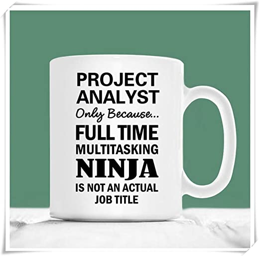 WYYCLD - Project Analyst Mug, Project Analyst Only Because ...