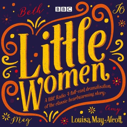 Little Women: BBC Radio 4 full-cast dramatisation by BBC Books