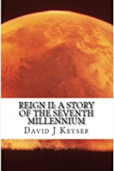 Reign II: A Story Of The Seventh Millennium Kindle Edition