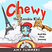 Chewy the Zombie Kid And His First Journey