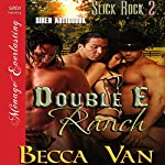 Double E Ranch: Slick Rock 2: Siren Publishing Menage Everlasting   Becca Van