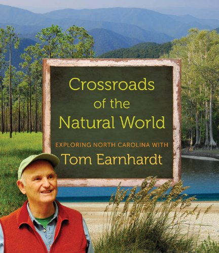 - Crossroads of the Natural World: Exploring North Carolina with Tom Earnhardt