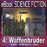 Science Fiction 004: Waffenbrüder (eBook Science Fiction)