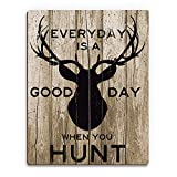 Everyday is a Good Day When You Hunt Brown: Indoor Sign with Buck on Wood Plank-pattern for Hunting Lodge or Cabin Wall Art Print on Wood