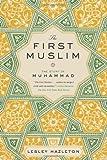 The First Muslim, Lesley Hazleton, 1594632308