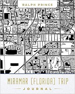 Miramar Florida Trip Journal Lined Travel Journal Diary Notebook