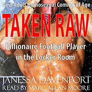 Taken Raw: First Time Gay for the Billionaire Football Player in the Locker Room Audiobook