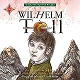 Weltliteratur für Kinder: Wilhelm Tell von Friedrich Schiller: Sprecher: Otto Sander. 1 CD Digipack. Mit Originalauszügen aus Schillers Wilhelm Tell