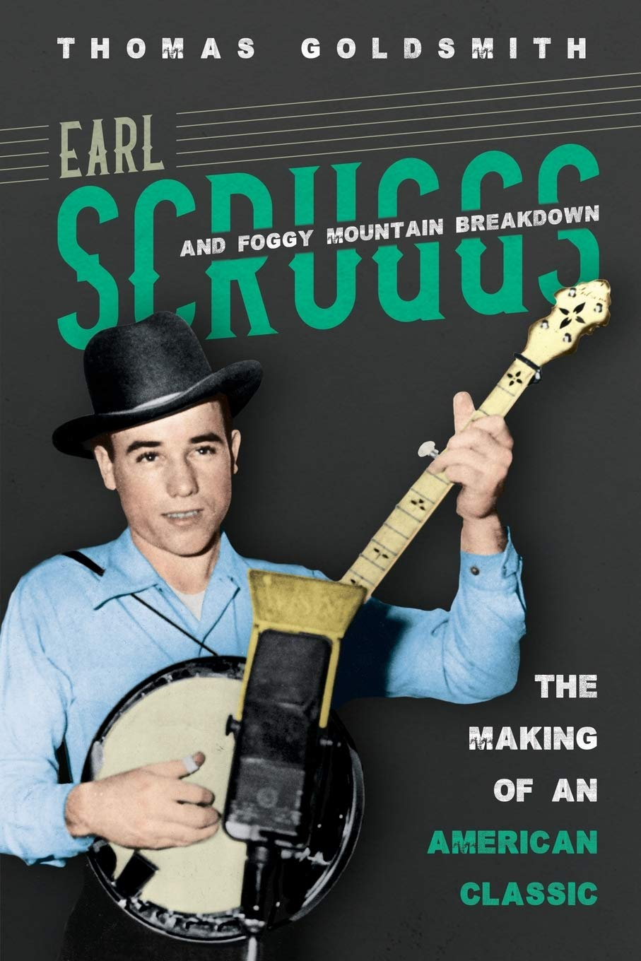 Earl Scruggs And Foggy Mountain Breakdown  The Making Of An American Classic  Music In American Life