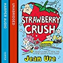 Strawberry Crush Audiobook by Jean Ure Narrated by Jilly Bond
