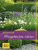 Ideenbuch Pflegeleichte Gärten (GU Garten Extra)