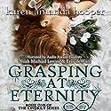 Grasping at Eternity: The Kindrily, Book 1 Audiobook by Karen Amanda Hooper Narrated by Noah Michael Levine, Erin deWard