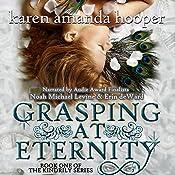 Grasping at Eternity: The Kindrily, Book 1 | Karen Amanda Hooper