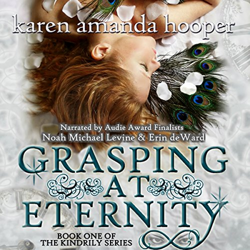 Grasping at Eternity: The Kindrily, Book 1