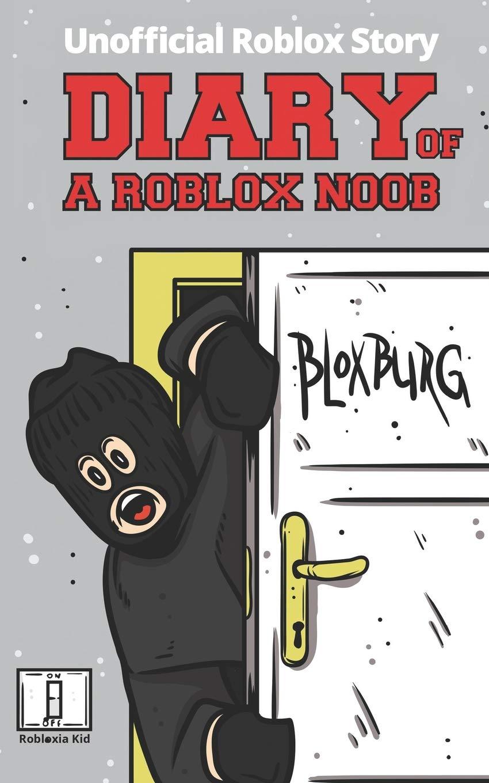 Diary of a Roblox Noob: Roblox Bloxburg (New Roblox Noob