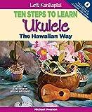 Let's Kanikapila!: Ten Steps to Learn 'Ukulele the Hawaiian Way [With CD (Audio)]