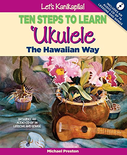 Let's Kanikapila!: Ten Steps to Learn 'Ukulele the Hawaiian Way [With CD (Audio)] by Mutual Publishing